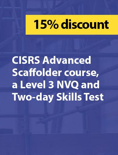 discounted CISRS Advanced scaffolder course